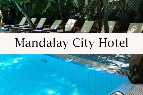 mandalay city hotel - Mandalay, la ciudad de los monjes budistas